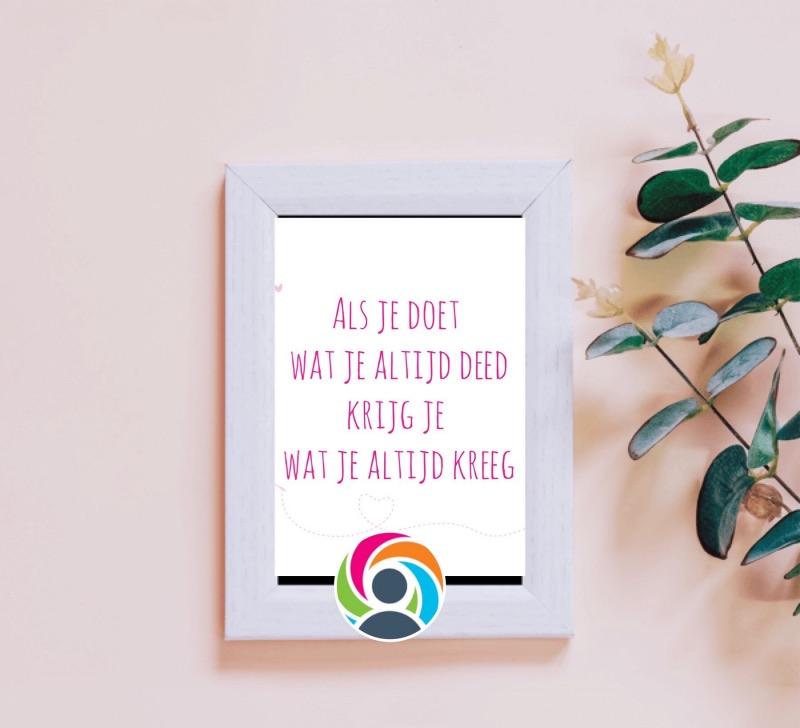 Quote: Als je doet wat je altijd deed, krijg je wat je altijd kreeg