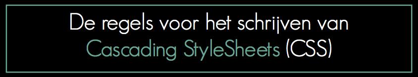 Hoe schrijf je CSS? De Syntax van Cascading stylesheets