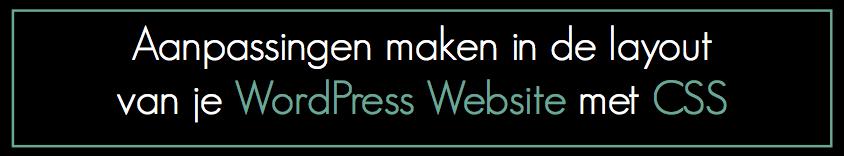 aanpassingen in WordPress layout met css